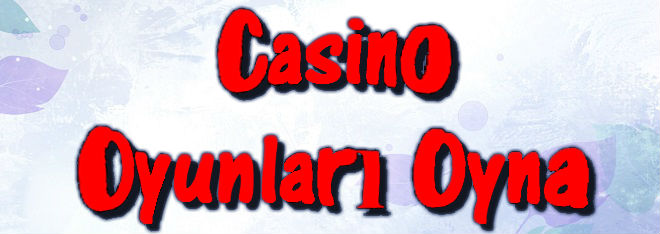 Casino Oyunu Oyna